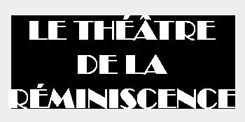 Théâtre de la Réminiscence